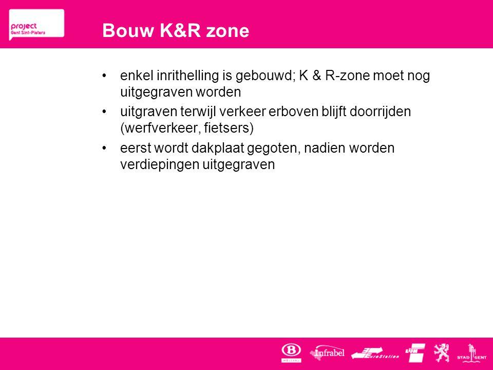 Bouw K&R zone •enkel inrithelling is gebouwd; K & R-zone moet nog uitgegraven worden •uitgraven terwijl verkeer erboven blijft doorrijden (werfverkeer, fietsers) •eerst wordt dakplaat gegoten, nadien worden verdiepingen uitgegraven