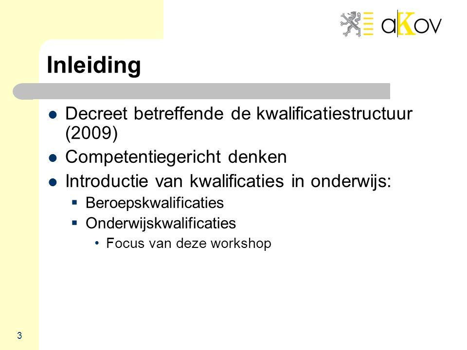 Stellingen Stelling 3: Een graadgebonden pakket eindtermen kan op zichzelf een niveau krijgen. 14