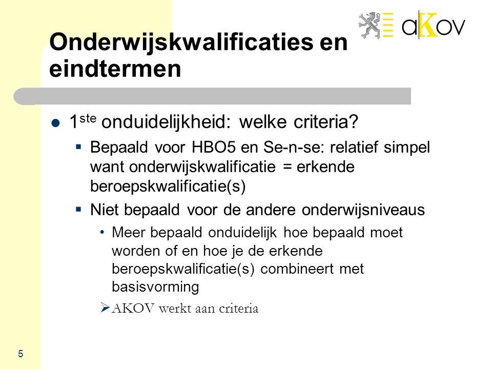 5 Onderwijskwalificaties en eindtermen  1 ste onduidelijkheid: welke criteria.