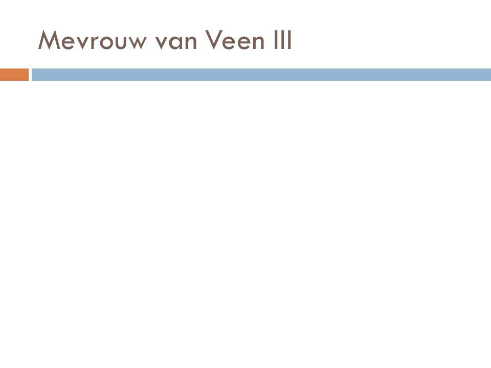 Mevrouw van Veen III