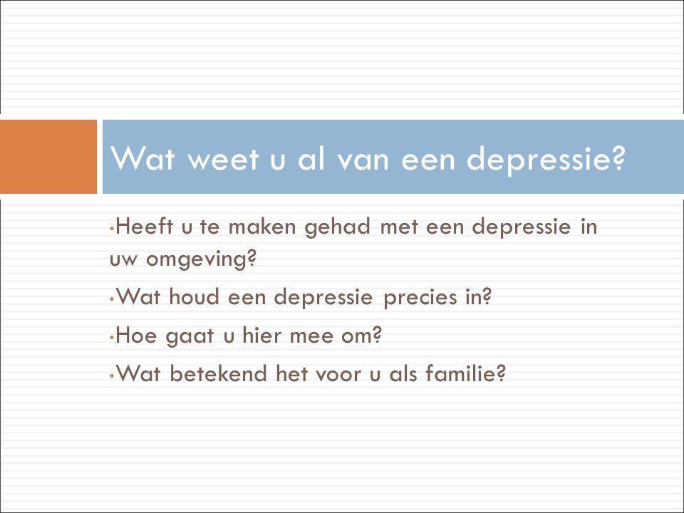• Heeft u te maken gehad met een depressie in uw omgeving? • Wat houd een depressie precies in? • Hoe gaat u hier mee om? • Wat betekend het voor u al