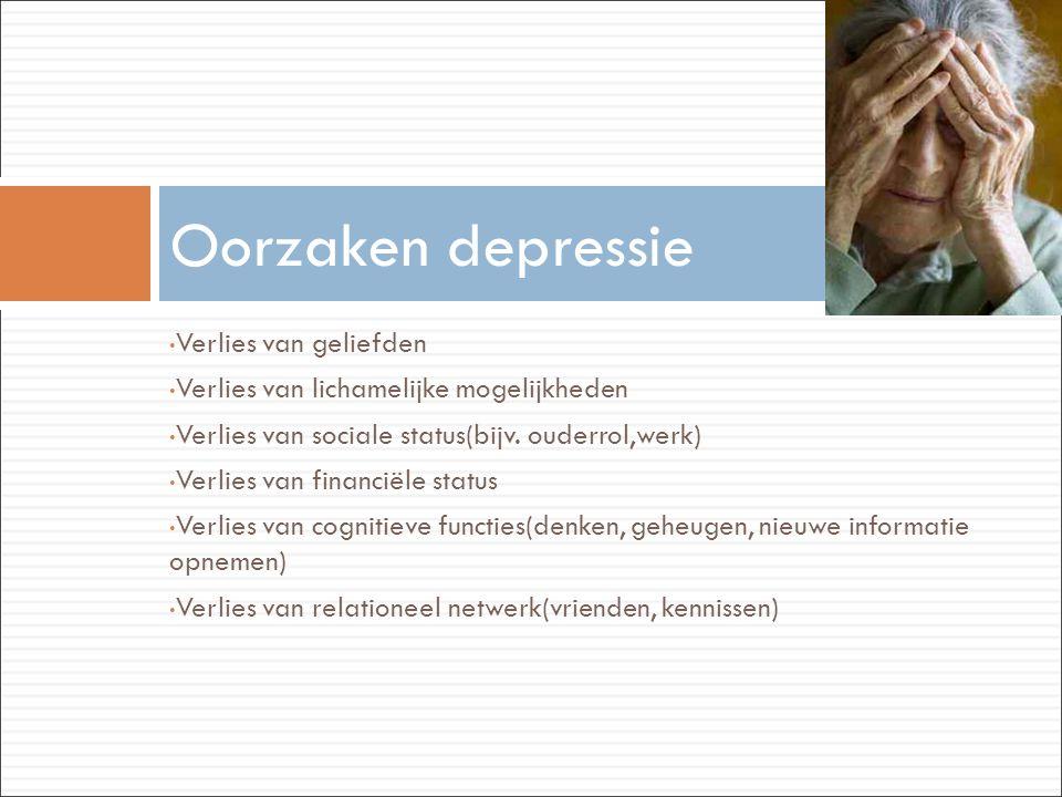 • Verlies van geliefden • Verlies van lichamelijke mogelijkheden • Verlies van sociale status(bijv. ouderrol,werk) • Verlies van financiële status • V