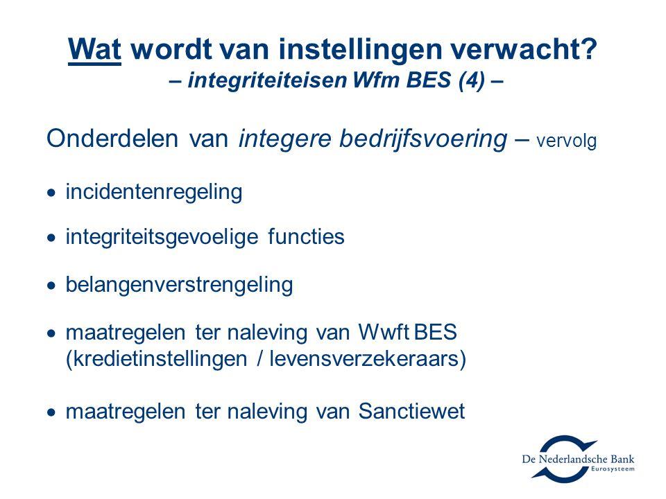 Wat wordt van instellingen verwacht? – integriteiteisen Wfm BES (4) – Onderdelen van integere bedrijfsvoering – vervolg  incidentenregeling  integri