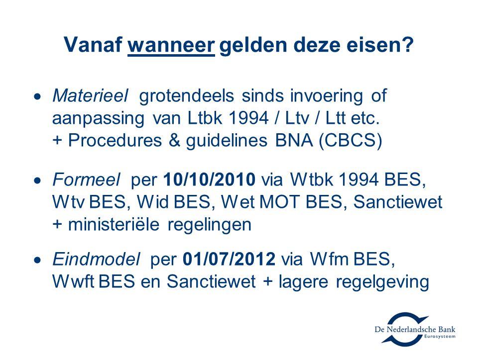 Vanaf wanneer gelden deze eisen?  Materieel grotendeels sinds invoering of aanpassing van Ltbk 1994 / Ltv / Ltt etc. + Procedures & guidelines BNA (C