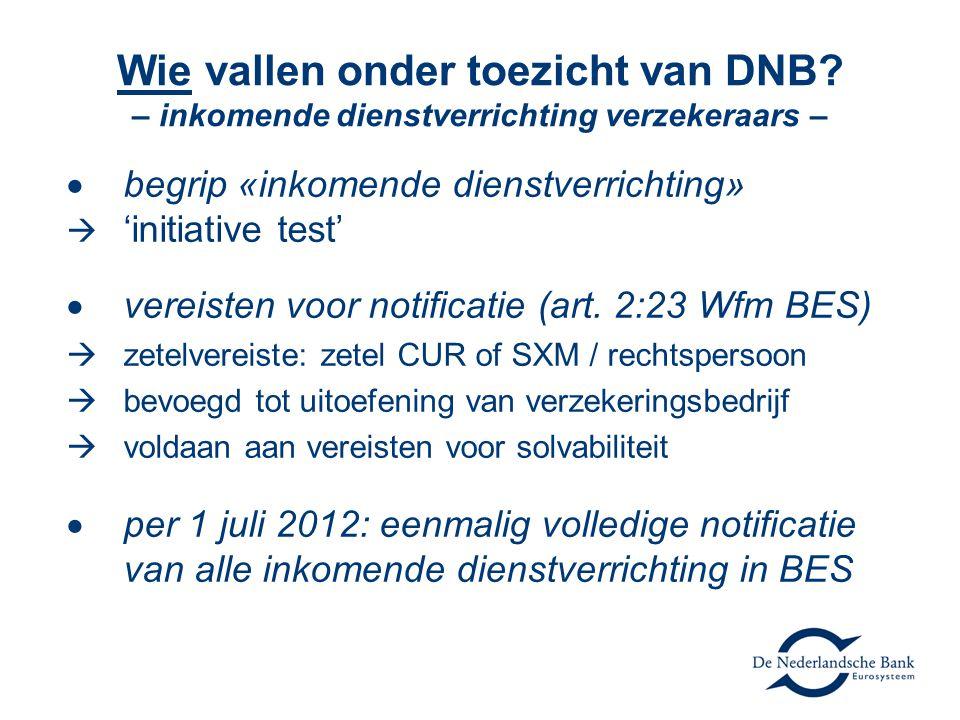 Wie vallen onder toezicht van DNB? – inkomende dienstverrichting verzekeraars –  begrip «inkomende dienstverrichting»  'initiative test'  vereisten