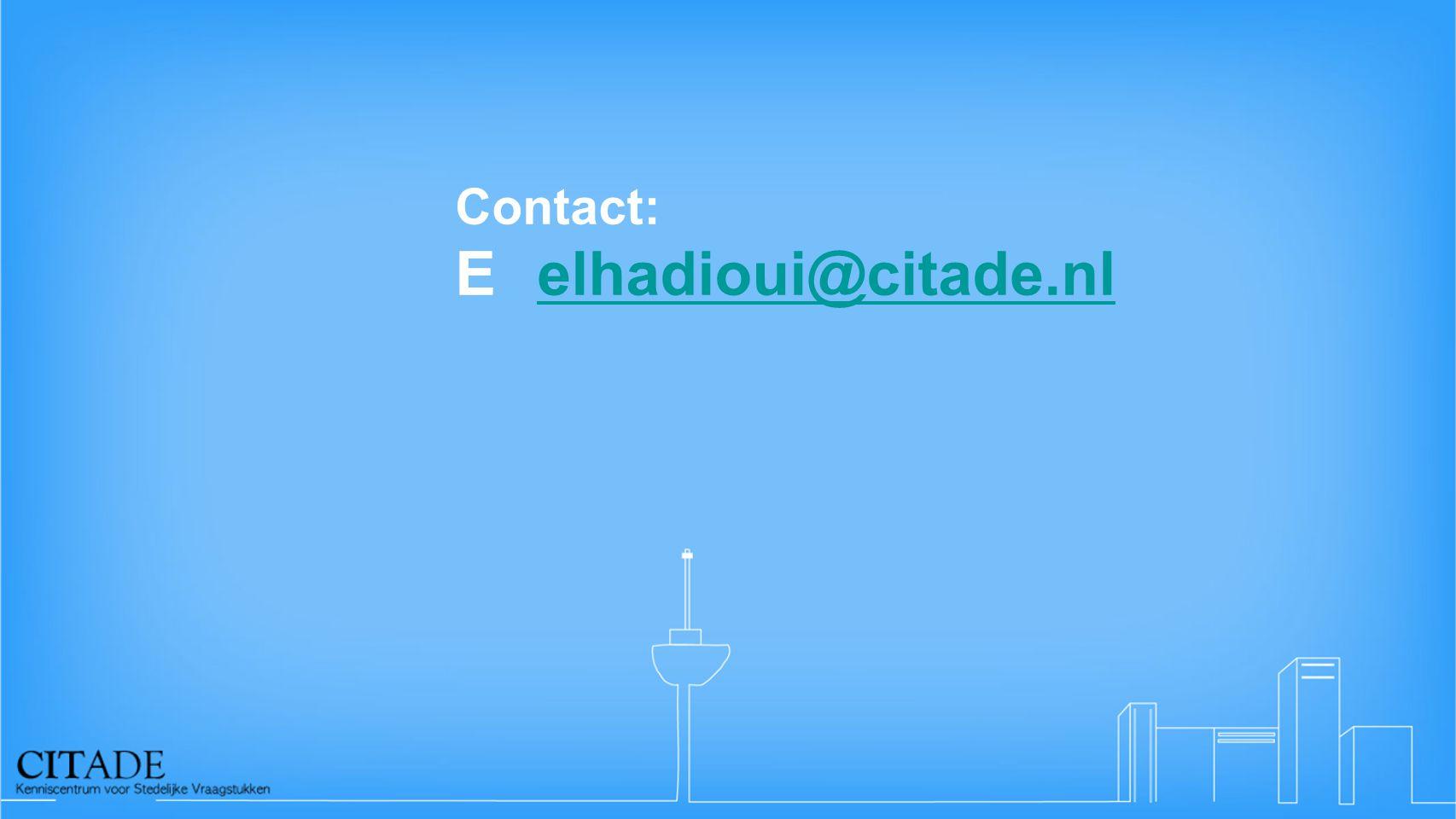 Contact: Eelhadioui@citade.nlelhadioui@citade.nl