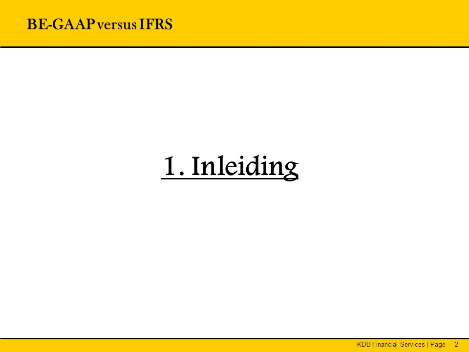 KDB Financial Services   Page53 Inhoud – BE-Gaap •Kapitaalsubsidies die van overheidswege werden verkregen met het oog op investeringen in vaste activa met eigen vermogen, na aftrek van de uitgestelde belastingen op deze subsidies •Kapitaalsubsidies worden geboekt op het ogenblik dat ze aan de onderneming worden toegekend, en niet op het ogenblik van betaling.