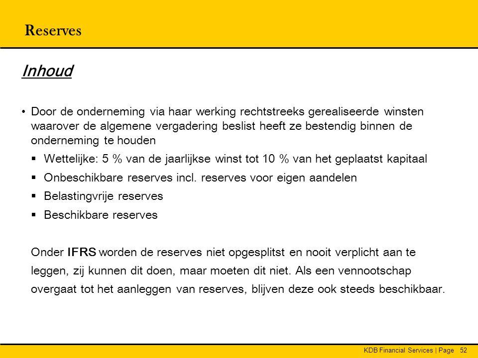 KDB Financial Services | Page52 Reserves Inhoud •Door de onderneming via haar werking rechtstreeks gerealiseerde winsten waarover de algemene vergader