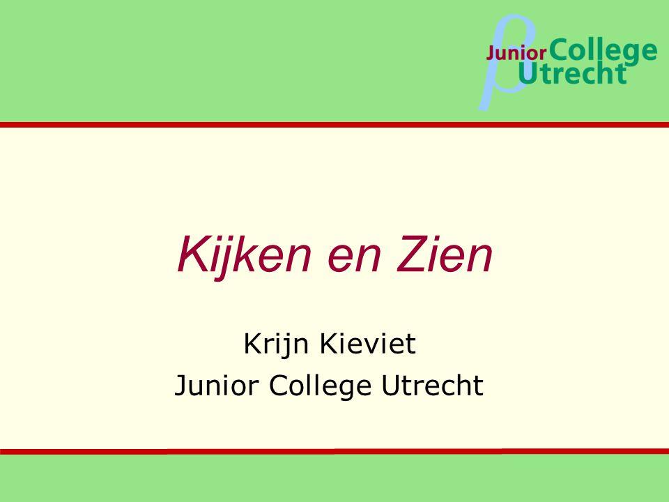 β Kijken en Zien Krijn Kieviet Junior College Utrecht