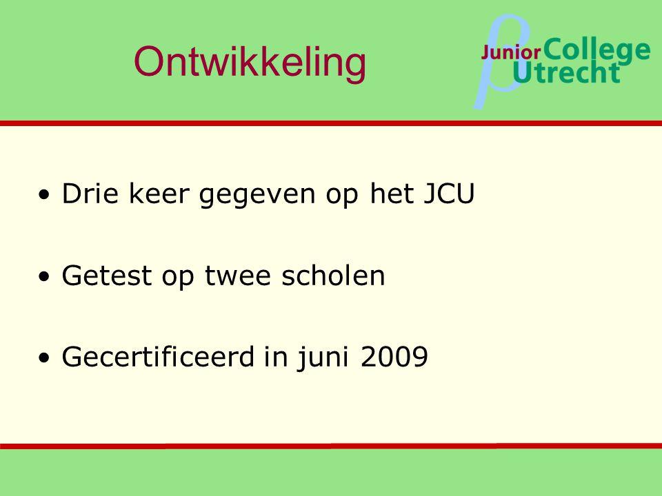 β Ontwikkeling •Drie keer gegeven op het JCU •Getest op twee scholen •Gecertificeerd in juni 2009