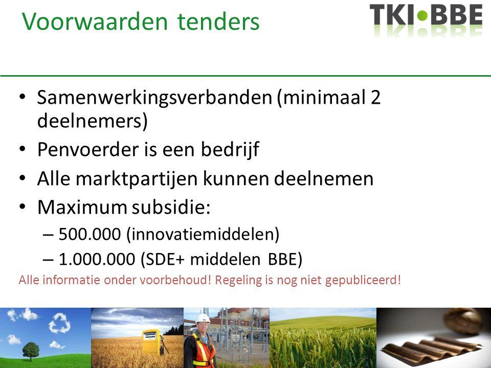 Voorwaarden tenders • Samenwerkingsverbanden (minimaal 2 deelnemers) • Penvoerder is een bedrijf • Alle marktpartijen kunnen deelnemen • Maximum subsi