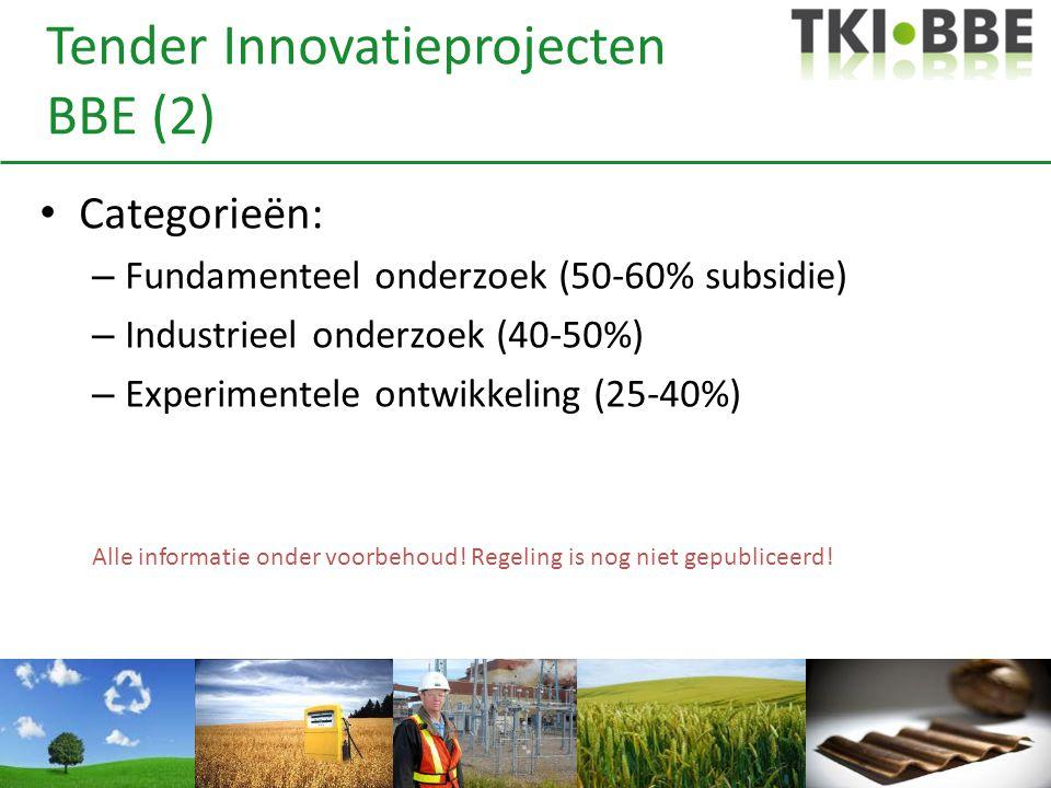 Tender Innovatieprojecten BBE (2) • Categorieën: – Fundamenteel onderzoek (50-60% subsidie) – Industrieel onderzoek (40-50%) – Experimentele ontwikkel