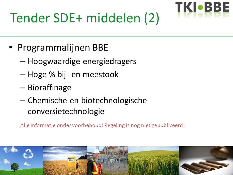 Tender SDE+ middelen (2) • Programmalijnen BBE – Hoogwaardige energiedragers – Hoge % bij- en meestook – Bioraffinage – Chemische en biotechnologische