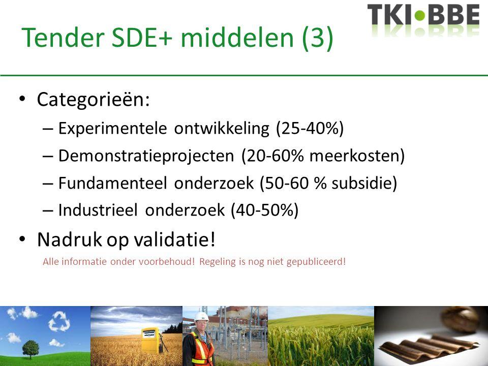 Tender SDE+ middelen (3) • Categorieën: – Experimentele ontwikkeling (25-40%) – Demonstratieprojecten (20-60% meerkosten) – Fundamenteel onderzoek (50