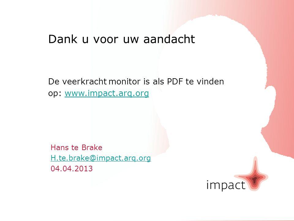 impactNederlands Congres Volksgezondheid 201303.04.2013 Hans te Brake H.te.brake@impact.arq.org 04.04.2013 H.te.brake@impact.arq.org Dank u voor uw aa