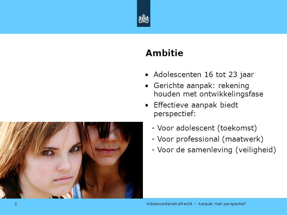 Adolescentenstrafrecht – Aanpak met perspectief Veranderingen per thema 3c.