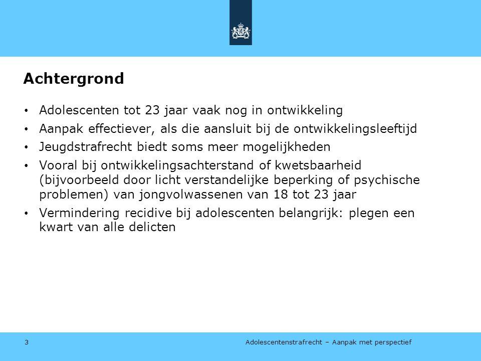 Adolescentenstrafrecht – Aanpak met perspectief Veranderingen per thema 4.