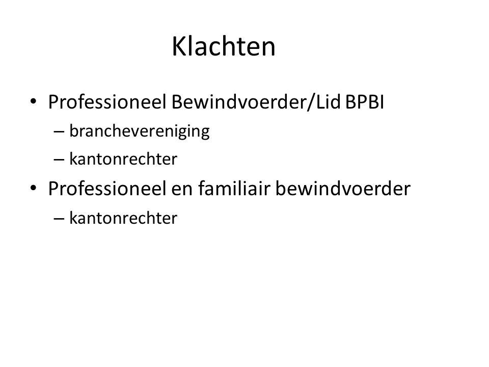 Klachten • Professioneel Bewindvoerder/Lid BPBI – branchevereniging – kantonrechter • Professioneel en familiair bewindvoerder – kantonrechter