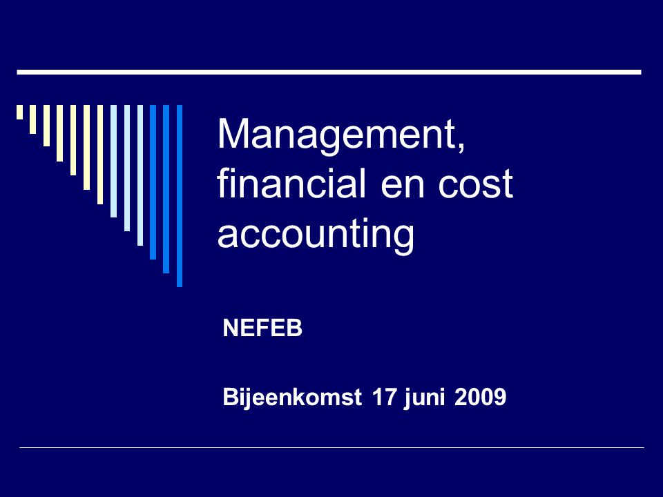 Wat verstaan we onder mfca managementaccounting Veelal specifieke informatie voor beheersing organisatie en strategische keuzes Personeel, ziekte, bezettingsgraad, markt, omgeving