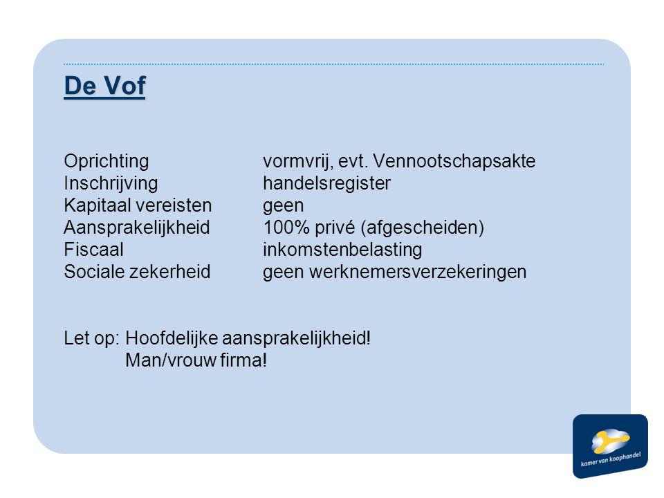De BV Oprichtingnotariele akte Inschrijvinghandelsregister Kapitaal vereistenBV: géén.
