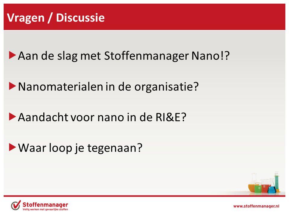 Vragen / Discussie  Aan de slag met Stoffenmanager Nano!.