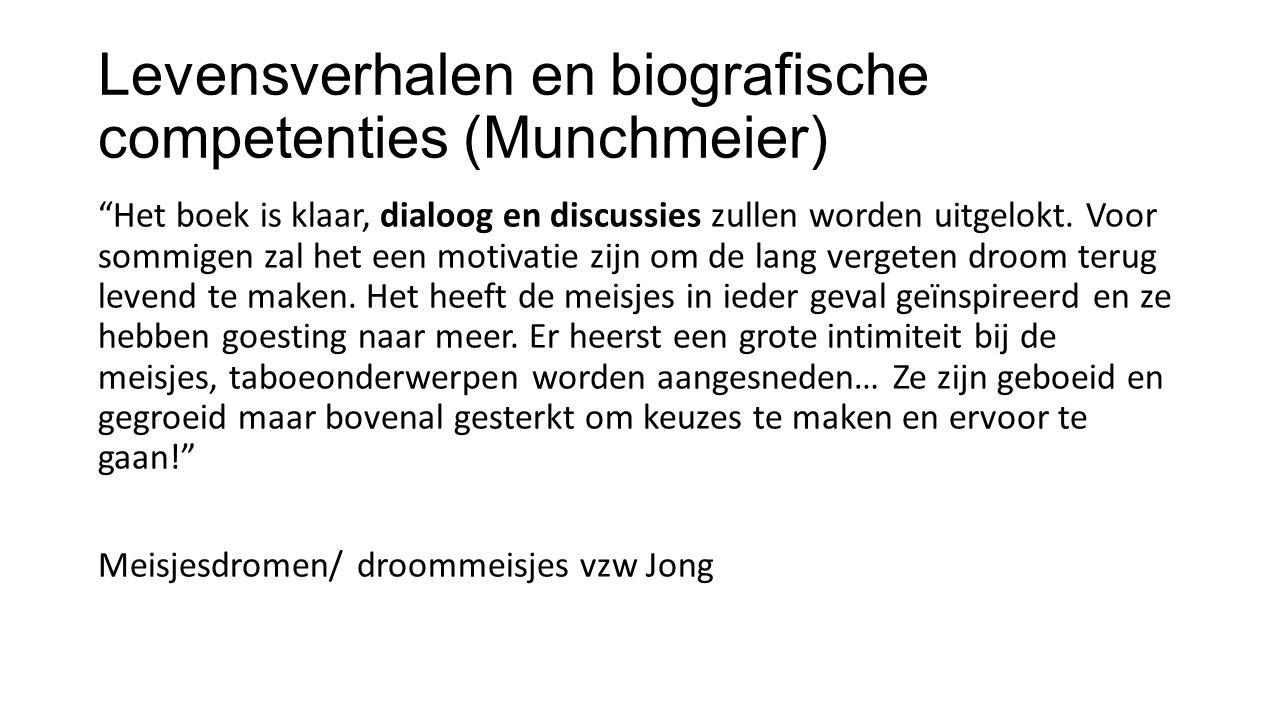 """Levensverhalen en biografische competenties (Munchmeier) """"Het boek is klaar, dialoog en discussies zullen worden uitgelokt. Voor sommigen zal het een"""