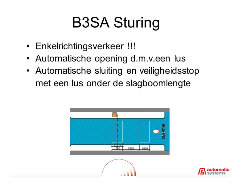 B3 Sturing •Tweerichtingsverkeer onder één slagboom •Openen d.m.v.