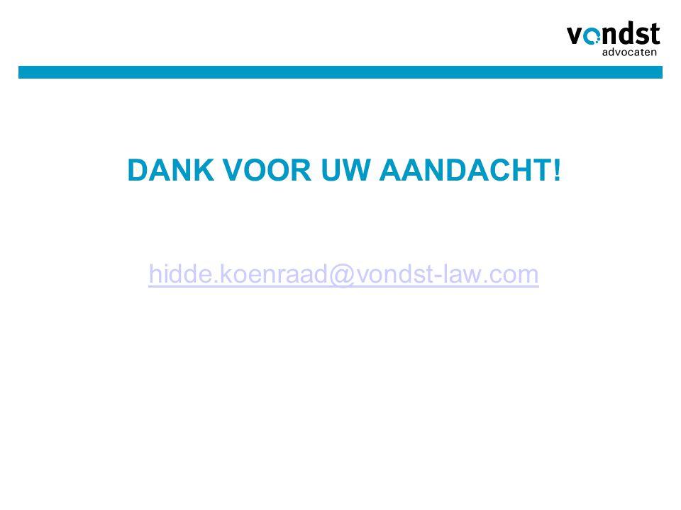 DANK VOOR UW AANDACHT! hidde.koenraad@vondst-law.com