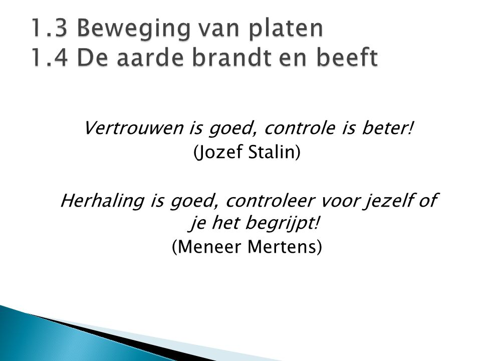 Vertrouwen is goed, controle is beter.
