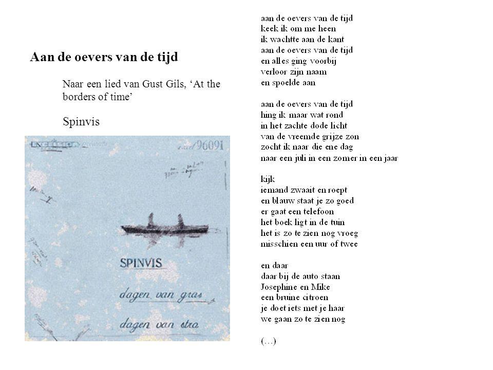 Aan de oevers van de tijd Naar een lied van Gust Gils, 'At the borders of time' Spinvis