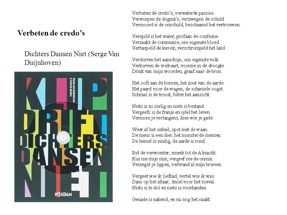 Verbeten de credo's Dichters Dansen Niet (Serge Van Duijnhoven)