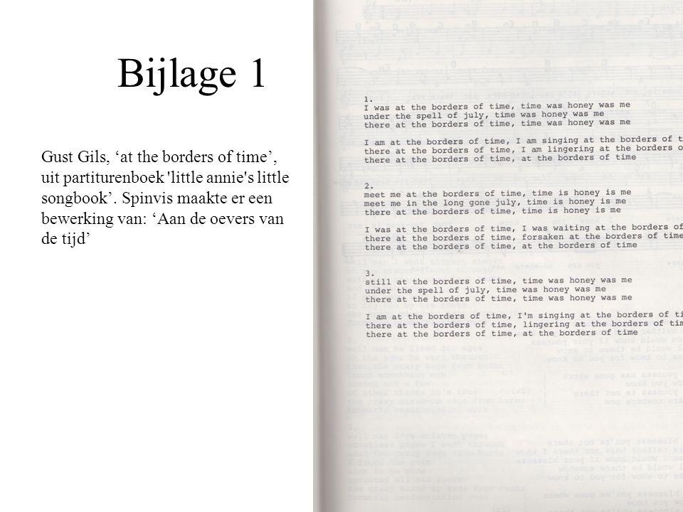 Bijlage 1 Gust Gils, 'at the borders of time', uit partiturenboek 'little annie's little songbook'. Spinvis maakte er een bewerking van: 'Aan de oever