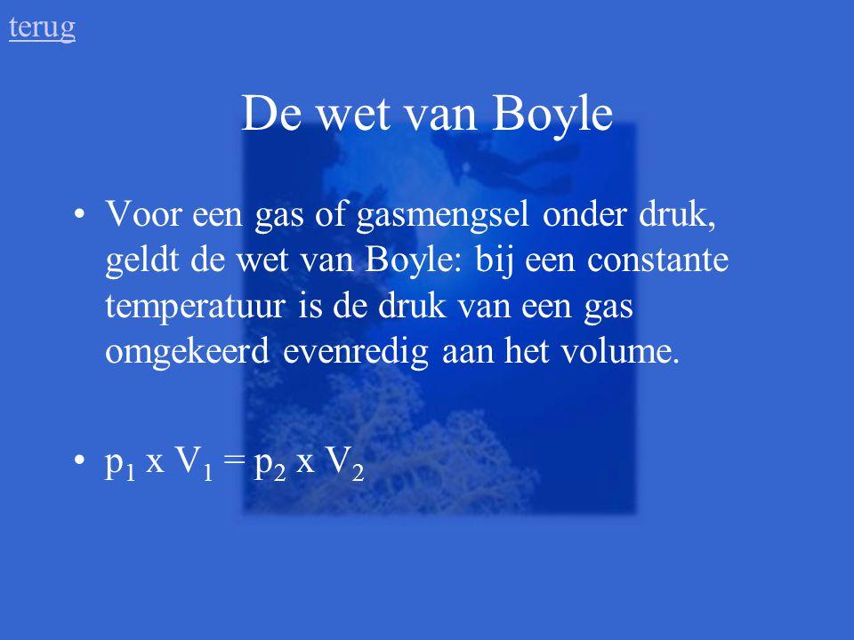 De wet van Boyle •Voor een gas of gasmengsel onder druk, geldt de wet van Boyle: bij een constante temperatuur is de druk van een gas omgekeerd evenre