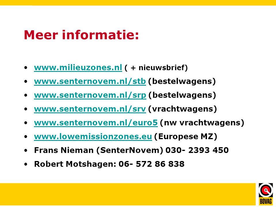 Meer informatie: •www.milieuzones.nl ( + nieuwsbrief)www.milieuzones.nl •www.senternovem.nl/stb (bestelwagens)www.senternovem.nl/stb •www.senternovem.nl/srp (bestelwagens)www.senternovem.nl/srp •www.senternovem.nl/srv (vrachtwagens)www.senternovem.nl/srv •www.senternovem.nl/euro5 (nw vrachtwagens)www.senternovem.nl/euro5 •www.lowemissionzones.eu (Europese MZ)www.lowemissionzones.eu •Frans Nieman (SenterNovem) 030- 2393 450 •Robert Motshagen: 06- 572 86 838
