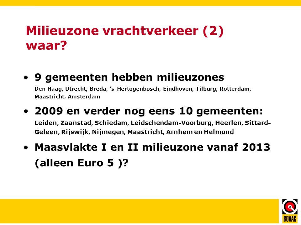 Milieuzone vrachtverkeer (3) •Wat als Euro 0 of Euro I of Euro II/III zonder filter?: –Geen filter beschikbaar voor Euro II en III (zie TGK-lijst) www.senternovem.nl/srvwww.senternovem.nl/srv –12 dagontheffingen (bij gemeente) –Niet behalen temperatuur (bij SN-Zwolle) www.milieuzones.nl/ontheffingen www.milieuzones.nl/ontheffingen –Hardheidsclausule (bij gemeente)