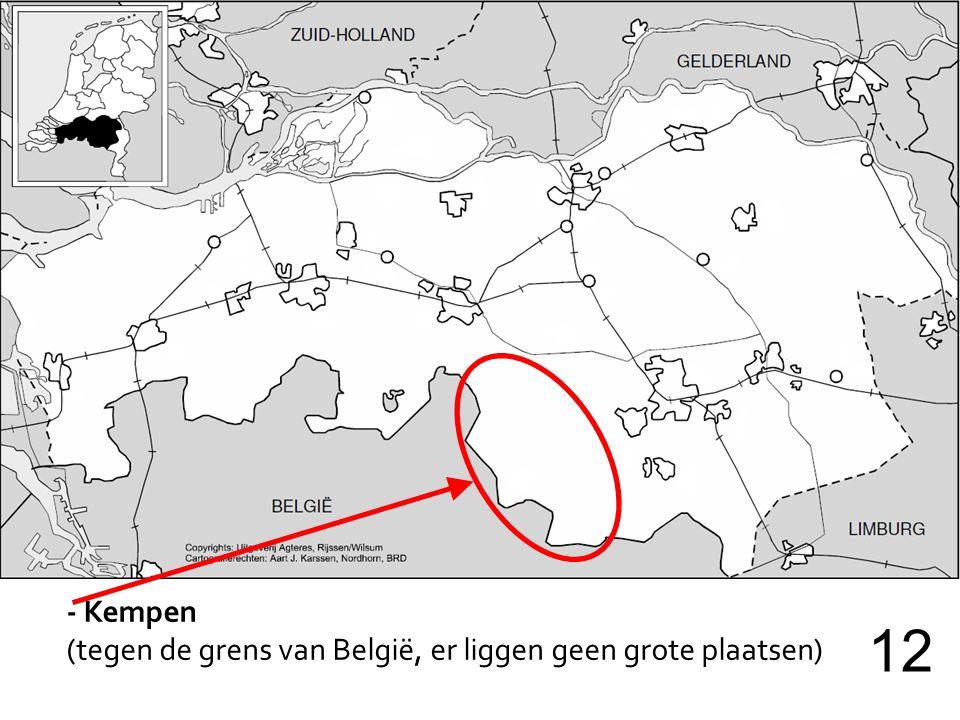 - Kempen (tegen de grens van België, er liggen geen grote plaatsen) 12
