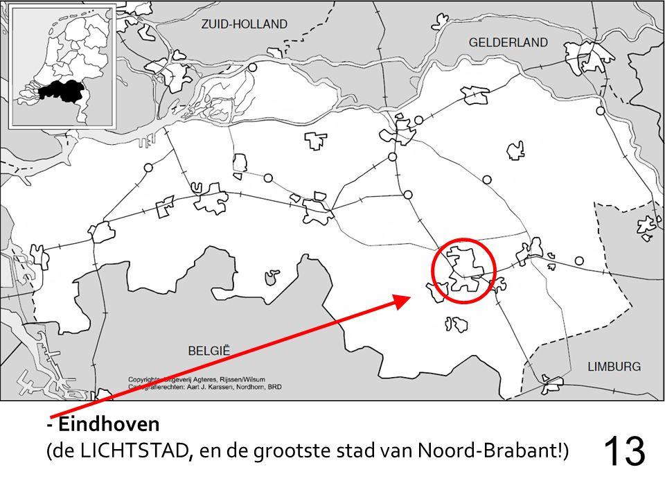 - Eindhoven (de LICHTSTAD, en de grootste stad van Noord-Brabant!) 13