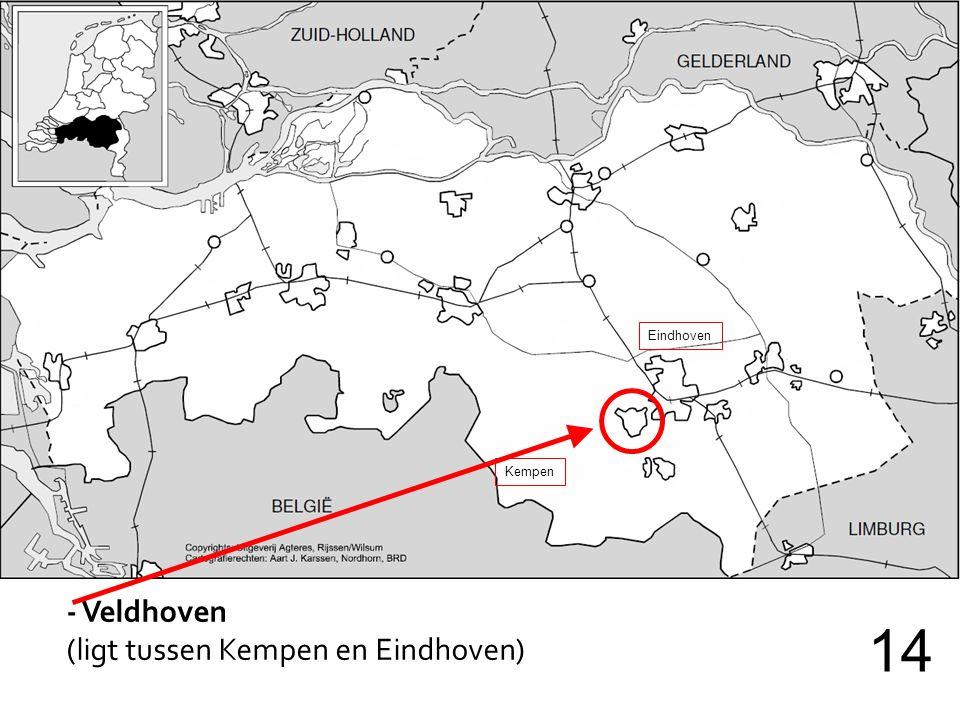 - Veldhoven (ligt tussen Kempen en Eindhoven) 14 Eindhoven Kempen