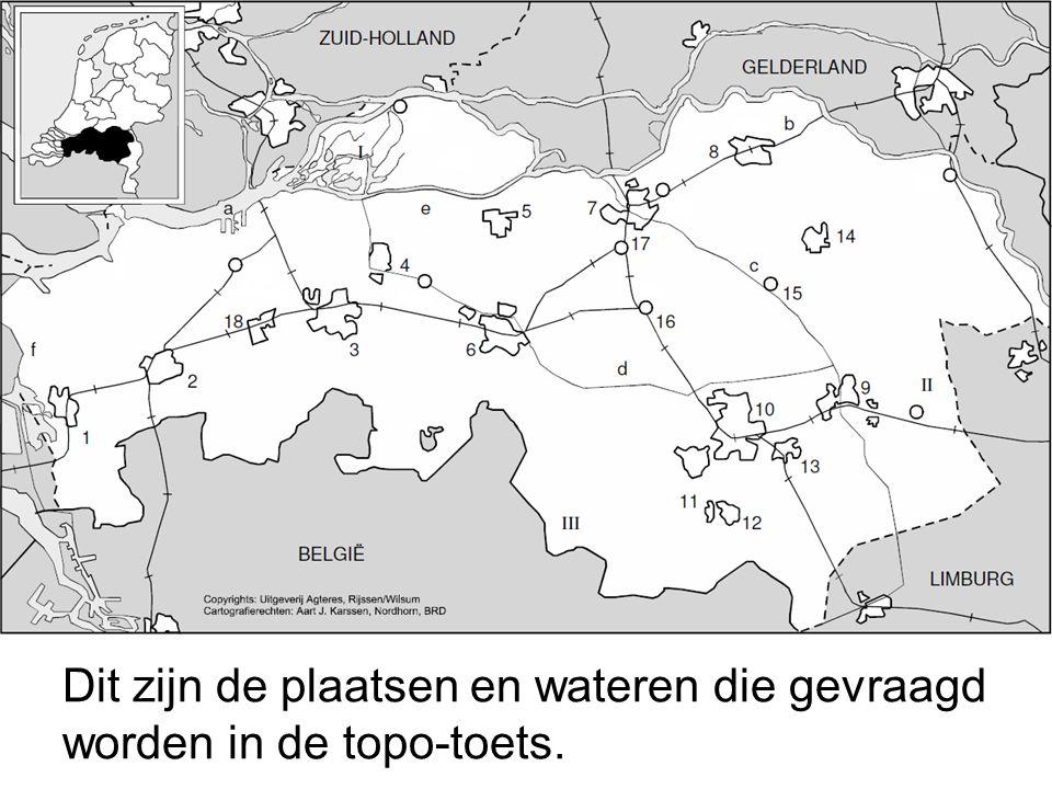 Dit was deel 1 •Bergen op Zoom (Plaatsen A) •Roosendaal (Plaatsen A) •Schelde-Rijnkanaal (Wateren B) •Hollands Diep (Wateren A) •Biesbos (Gebieden I) •Bergse Maas (Wateren B) •Breda (Plaatsen A) •Etten-Leur (Plaatsen B) •Oosterhout (Plaatsen A) Dat waren er al 9!