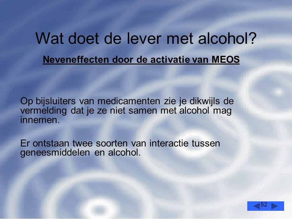 52 Wat doet de lever met alcohol.
