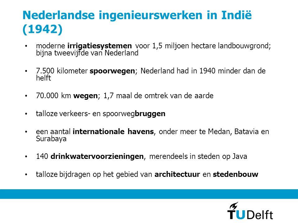 Nederlandse ingenieurswerken in Indië (1942) • moderne irrigatiesystemen voor 1,5 miljoen hectare landbouwgrond; bijna tweevijfde van Nederland • 7.50