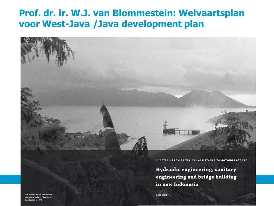 Prof. dr. ir. W.J. van Blommestein: Welvaartsplan voor West-Java /Java development plan