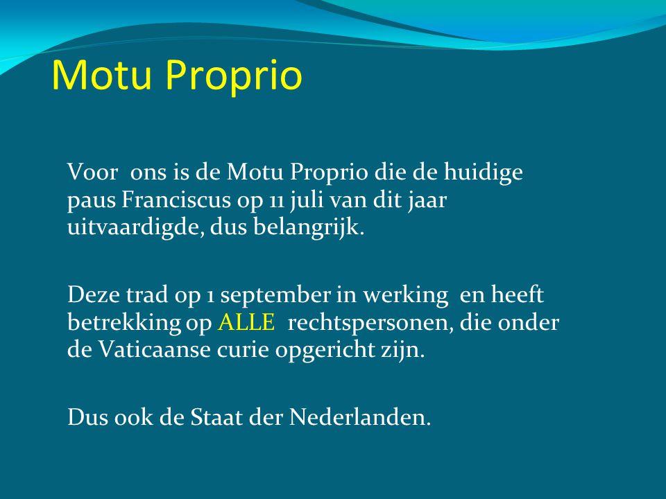 Motu Proprio Voor ons is de Motu Proprio die de huidige paus Franciscus op 11 juli van dit jaar uitvaardigde, dus belangrijk. Deze trad op 1 september