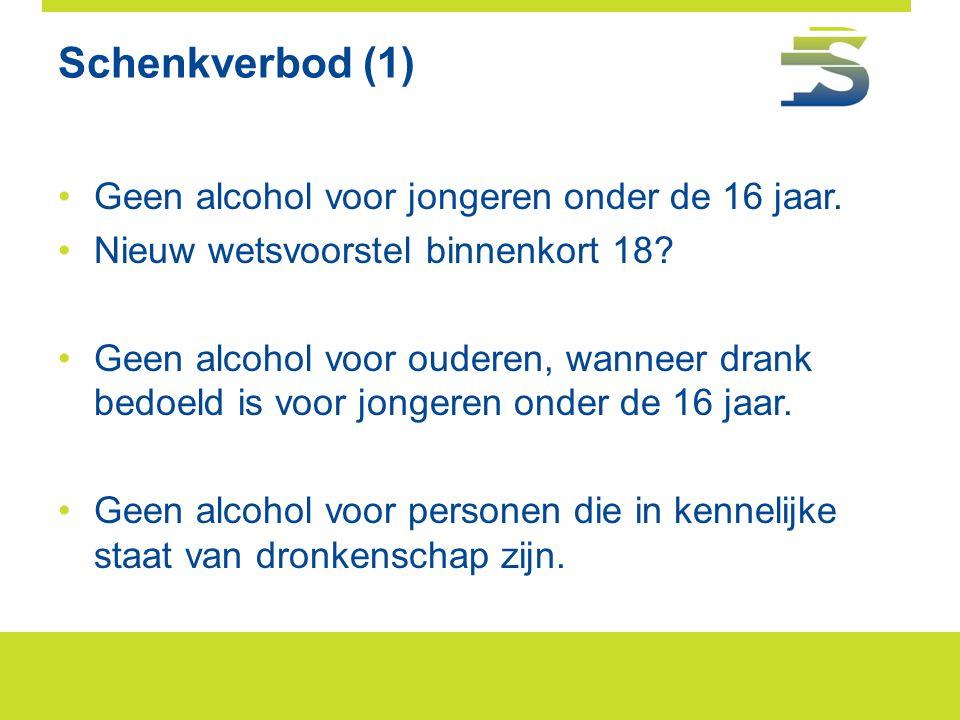 Schenkverbod (1) •Geen alcohol voor jongeren onder de 16 jaar. •Nieuw wetsvoorstel binnenkort 18? •Geen alcohol voor ouderen, wanneer drank bedoeld is