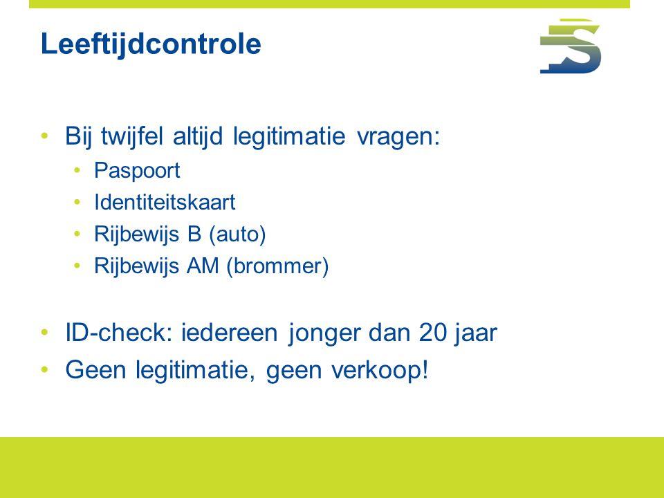 Leeftijdcontrole •Bij twijfel altijd legitimatie vragen: •Paspoort •Identiteitskaart •Rijbewijs B (auto) •Rijbewijs AM (brommer) •ID-check: iedereen j