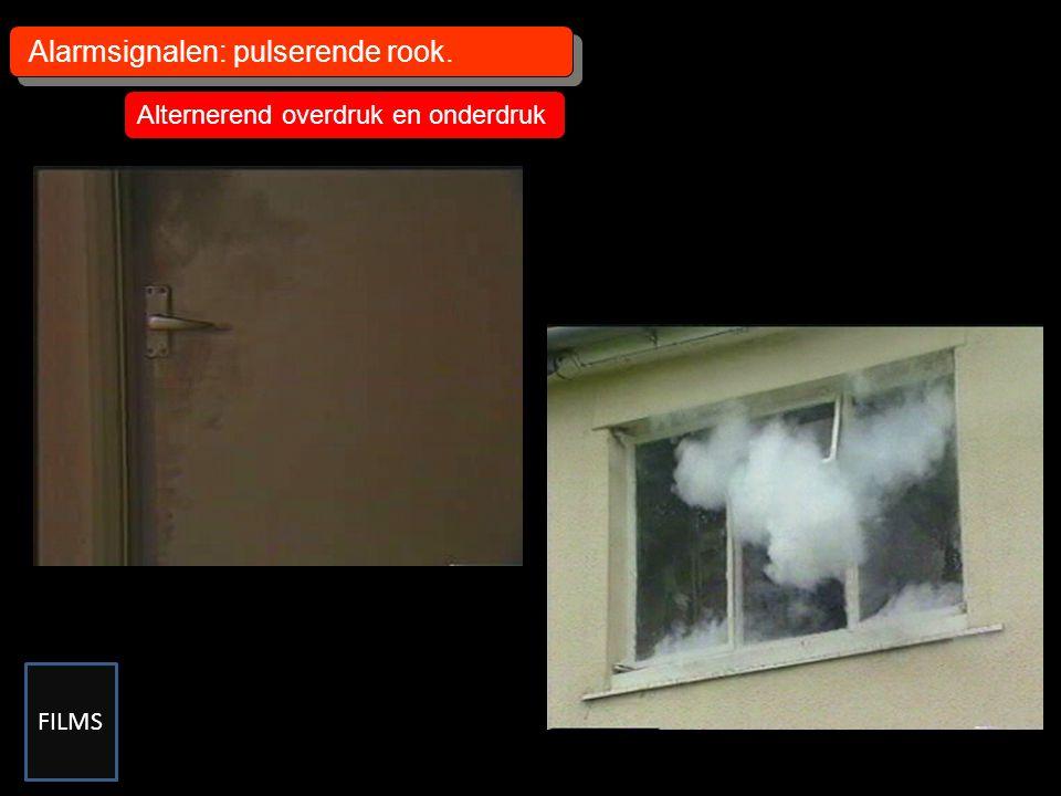 Alarmsignalen: pulserende rook. Alternerend overdruk en onderdruk FILMS