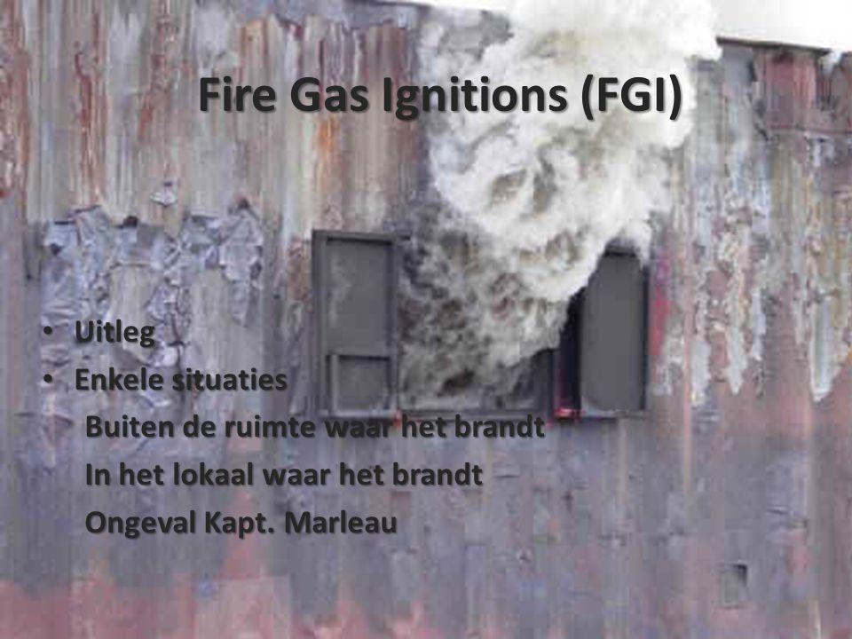 Fire Gas Ignitions (FGI) • Uitleg • Enkele situaties Buiten de ruimte waar het brandt In het lokaal waar het brandt Ongeval Kapt.