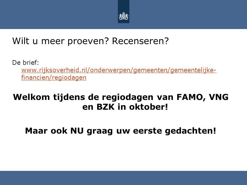Wilt u meer proeven? Recenseren? De brief: www.rijksoverheid.nl/onderwerpen/gemeenten/gemeentelijke- financien/regiodagen www.rijksoverheid.nl/onderwe