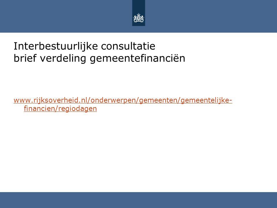Interbestuurlijke consultatie brief verdeling gemeentefinanciën www.rijksoverheid.nl/onderwerpen/gemeenten/gemeentelijke- financien/regiodagen