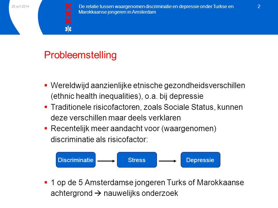 26 juni 2014 De relatie tussen waargenomen discriminatie en depressie onder Turkse en Marokkaanse jongeren in Amsterdam 2 Probleemstelling  Wereldwij